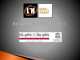 Resum d'activitats  2013