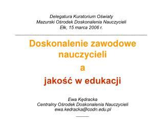 Doskonalenie zawodowe nauczycieli a jakość w edukacji Ewa Kędracka