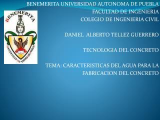 BENEMERITA UNIVERSIDAD AUTONOMA DE PUEBLA FACULTAD DE INGENIERIA COLEGIO DE INGENIERIA CIVIL