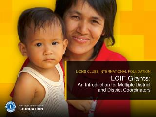 LCIF Grants:  An Introduction for Multiple District and District Coordinators