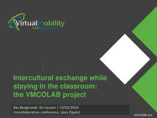 Intercultural exchange while staying in the classroom: the VMCOLAB project