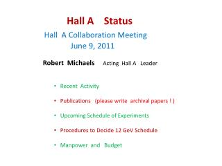 Hall A    Status Hall  A Collaboration Meeting                 June 9, 2011