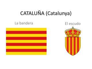 CATALUÑA ( Catalunya )