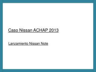 Caso Nissan ACHAP 2013