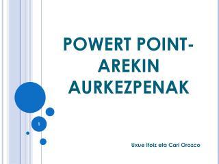 POWERT POINT-AREKIN AURKEZPENAK