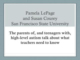 Pamela LePage  and Susan  Courey San Francisco State University
