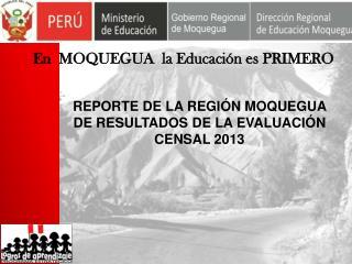 En  MOQUEGUA  la Educación es PRIMERO