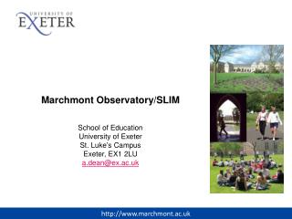 Marchmont  Observatory/SLIM School of Education University of Exeter St. Luke's Campus