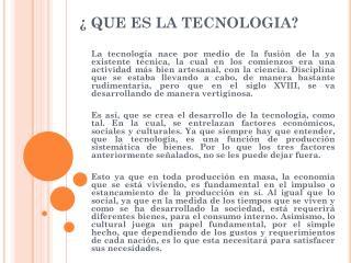 ¿ QUE ES LA TECNOLOGIA?