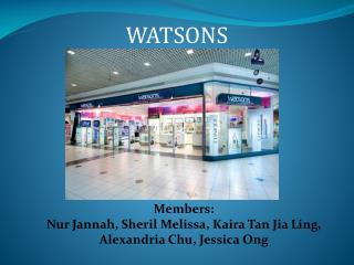 Members: Nur Jannah ,  Sheril  Melissa,  Kaira  Tan  Jia  Ling,  Alexandria Chu, Jessica  Ong