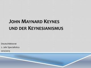 John  Maynard  Keynes  und  der Keynesianismus