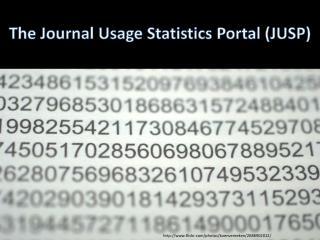 The Journal Usage Statistics Portal (JUSP)