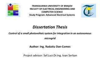 Author: Ing . Radutiu  Dan-Comes  Project advisor: Sef.Lucr.Dr . Ing . Ioan Serban