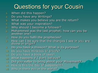 Questions for your Cousin