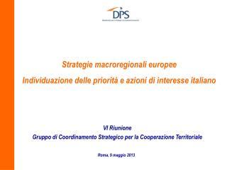 Strategie macroregionali europee  Individuazione delle priorità e azioni di interesse italiano