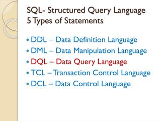 SQL- Structured Query Language 5 Types of Statements