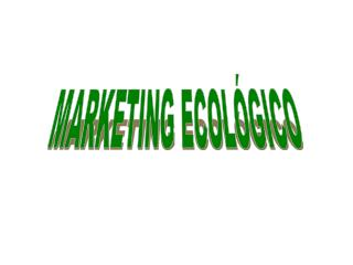MARKETING ECOLÓGICO