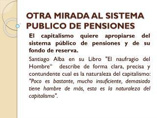 OTRA MIRADA AL SISTEMA PUBLICO DE PENSIONES