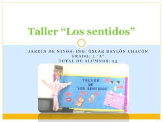 """Taller """"Los  sentidos """""""