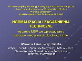 Sławomir Latos, Jerzy Gałecka Instytut Techniki i Aparatury Medycznej ITAM w Zabrzu