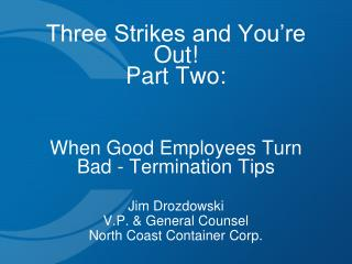 Three Strikes and You�re Out! Part Two: