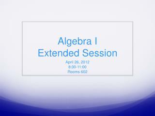 Algebra I Extended Session