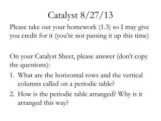 Catalyst 8/ 27/ 13