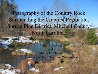 Petrography of the Country Rock Surrounding the Crabtree Pegmatite, Spruce Pine District, Mitchell County, North Carolin