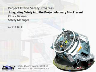 Second Safety Council Meeting April 10 and 11, 2014 | LSST Project Office N550
