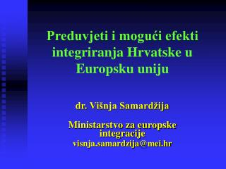 Preduvjeti i mogući efekti integriranja Hrvatske u Europsku uniju