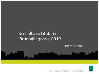Kort tillbakablick på förhandlingsåret 2012