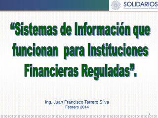 Ing. Juan Francisco Terrero Silva Febrero 2014