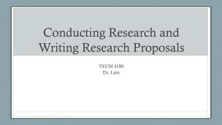 Conducting Research and Writing Research Proposals