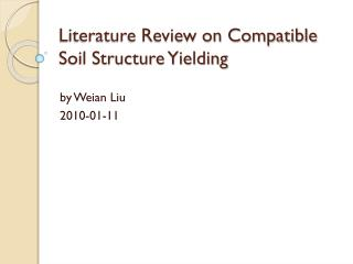 Literature Review on Compatible Soil Structure Yielding