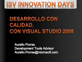 Desarrollo Con CALIDAD, con Visual Studio 2008