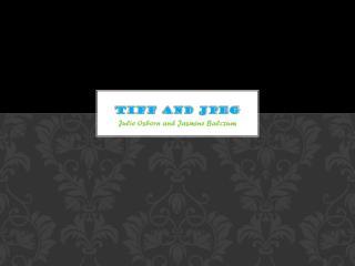 TIFF  and  JPEG