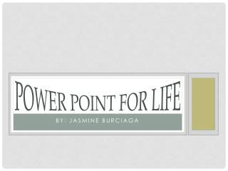 Power Point For Life