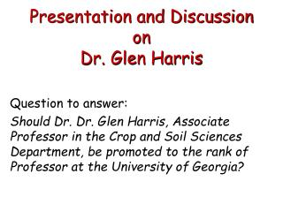 Presentation and Discussion on  Dr. Glen Harris