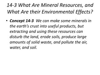 14-3 What Are Mineral Resources, and What Are their Environmental Effects?
