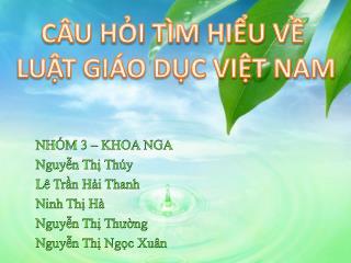 NHÓM 3 – KHOA NGA Nguyễn Thị Thúy Lê Trần Hải Thanh Ninh Thị Hà Nguyễn Thị Thường
