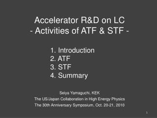 Accelerator R&D on  LC -  Activities of ATF & STF -
