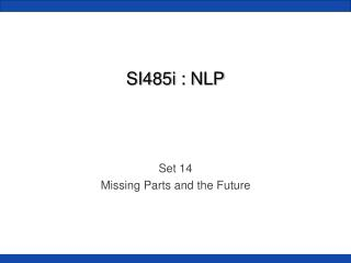 SI485i : NLP