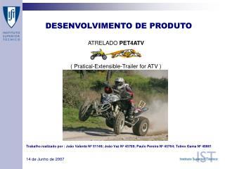 ATRELADO  PET4ATV  ( Pratical-Extensible-Trailer for ATV )