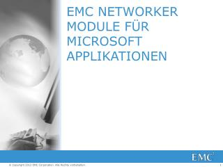 EMC NETWORKER MODULE  FÜR  MICROSOFT  APPLIKATIONEN