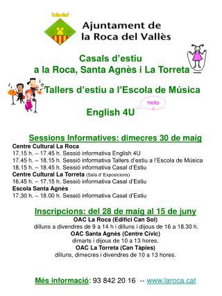 Sessions Informatives: dimecres 30 de maig Centre Cultural La Roca