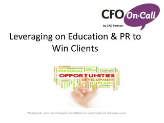 Leveraging on Education & PR to Win Clients
