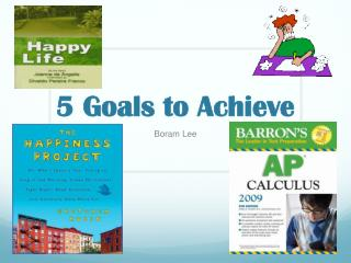 5 Goals to Achieve