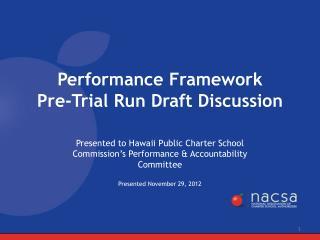 Performance Framework  Pre-Trial Run Draft Discussion