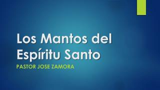 Los Mantos del  Espíritu  Santo
