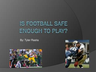 Is Football safe enough to play?